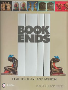 Front Cover of BOOKENDS: Objects of Art and Fashion by Robert and Donna Seecof